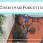 Home For Christmas: Forgotten Luxuries