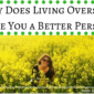 Why Does Living Overseas Make You A Better Person?
