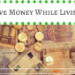 Tips To Save Money While Living Abroad