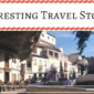 Some of My More Interesting Travel Stories