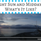Midnight Sun and Midday Moon – What's It Like?