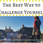 The Best Way To Challenge Yourself