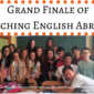 Grand Finale of Teaching English Abroad