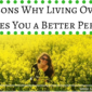 10 Reasons Why Living Overseas Makes You A BetterPerson