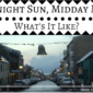 Midnight Sun, Midday Moon – What's It Like?