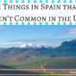 11 Things in Spain That Aren't Common in the U.S.