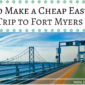 Cheap East Coast Road Trip to Fort Myers Beach (With Costs)
