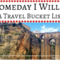 Someday I Will… (A Travel Bucket List)