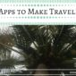 10 Travel Apps That Make Traveling Easier