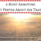 6 Most Annoying Pet Peeves About Air Travel