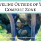Traveling Out of Your Comfort Zone