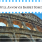 7 Ways You Will Annoy or Insult Someone in Italy