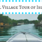 The Local Village Tour of Isla Grande