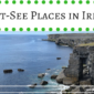 9 Must-See Places in Ireland