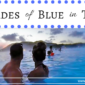 50 Shades of Blue in Travel